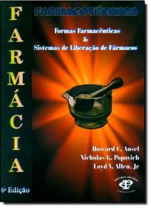 Farmacotécnica: Formas Farmacêuticas e Sistemas de Liberação de Fármacos