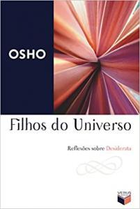 FILHOS DO UNIVERSO - REFLEXOES SOBRE DESIDERATA