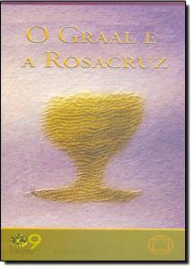 Graal e a Rosacruz, O