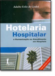 Hotelaria Hospitalar: e Humanização no Atendimento em Hospitais
