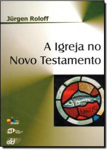 Igreja no Novo Testamento, A