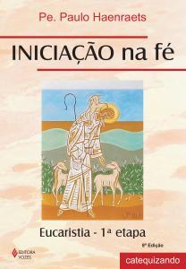 Iniciação na fé - Eucaristia 1a. etapa catequizando