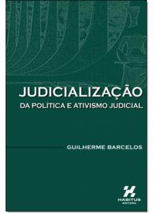 Judicialização da Política e Ativismo Judicial
