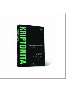 Kriptonita: Como Destruir O Que Rouba Sua Forca