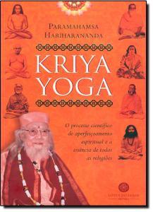 Kriya Yoga: O Processo Científico de Aperfeiçoamento Espiritual e a Essência de Todas Religiões