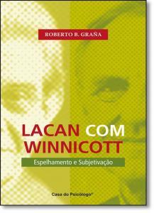 LACAN COM WINNICOTT ESPELHAMENTO E SUBJETIVACAO