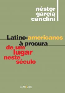 Latino-americanos A Procura de um Lugar Neste Século