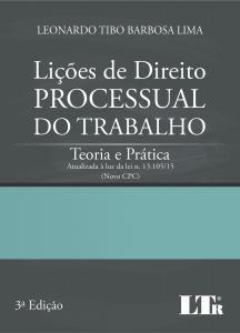 LICOES DE DIREITO PROCESSUAL DO TRABALHO TEORIA E PRATICA