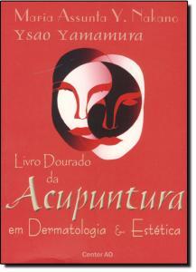 Livro Dourado da Acupuntura em Dermatologia e Estética