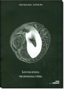 Loucura Sensata: Psicopatologia e Ópera