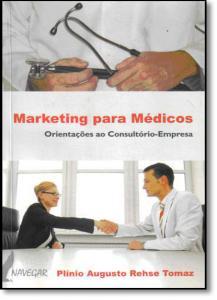 Marketing Para Médicos: Orientações ao Consultório-empresa