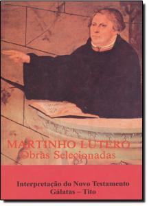 Martinho Lutero: Obras Selecionadas - Interpretação Nt - Vol.10