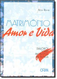 Matrimonio, Amor e Vida