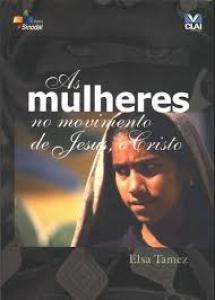 MULHERES NO MOVIMENTO DE JESUS, O CRISTO - AS