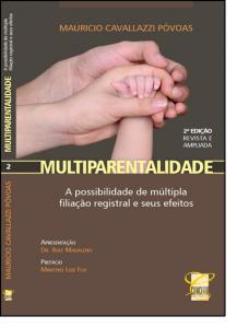 Multiparentalidade: A Possibilidade de Múltipla Filiação Registral e Seus Efeitos