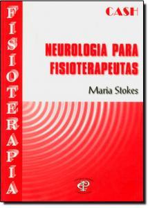 Neurologia para Fisioterapeutas - Série Fisioterapia