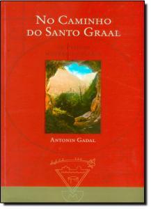 No Caminho do Santo Graal: Os Antigos Mistérios Cátaros