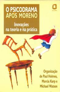 O psicodrama após Moreno: inovações na teoria e na prática