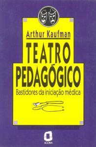 O teatro pedagógico: bastidores da iniciação médica