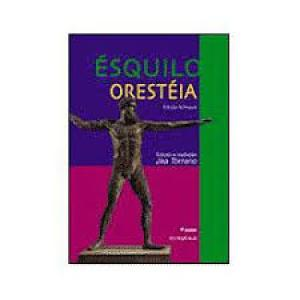 Oresteia: Edição Bilíngue - Coleção Trilogia
