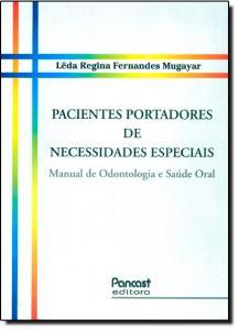 Pacientes Portadores de Necessidades Especiais: Manual de Odontologia e Saúde Oral