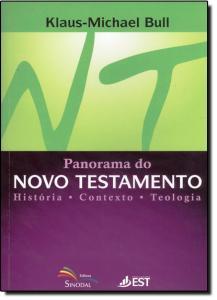 PANORAMA DO NOVO TESTAMENTO - HISTORIA, CONTEXTO, TEOLOGIA
