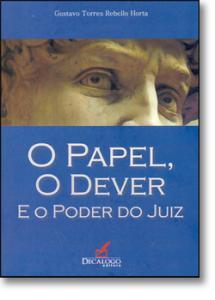 PAPEL, O DEVER E O PODER DO JUIZ, O
