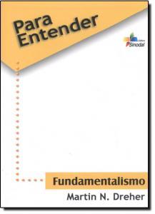 PARA ENTENDER FUNDAMENTALISMO
