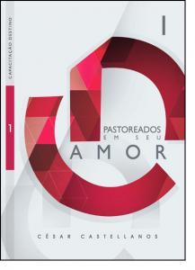 Pastoreados em Seu Amor - Vol.1
