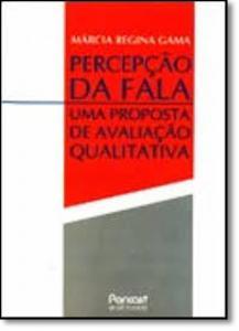 Percepção da Fala: Uma Proposta de Avaliação Qualitativa