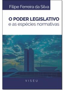 Poder Legislativo e as Espécies Normativas, O