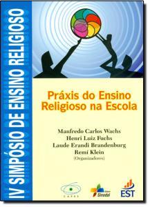 PRAXIS DO ENSINO RELIGIOSO NA ESCOLA