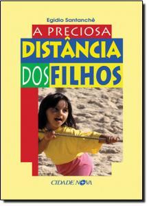 PRECIOSA DISTANCIA DOS FILHOS, A