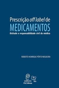 Prescrição off label de medicamentos: ilicitude e responsabilidade civil do médico