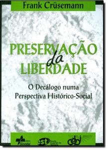 PRESERVACAO DA LIBERDADE. - DECALOGO NUMA PERSPECTIVA HISTORICO-SOCIAL, O