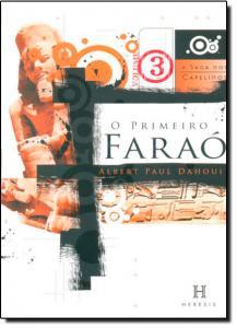 Primeiro Faraó, O - Vol.3 - Série A Saga dos Capelinos