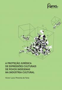 Proteção Jurídica de Expressões Culturais de Povos Indígenas na Indústria Cultural, A