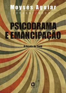 Psicodrama e emancipação: a escola de Tietê