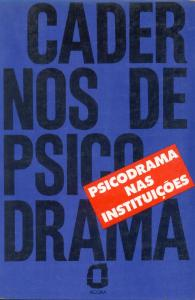Psicodrama nas instituições: cadernos de psicodrama