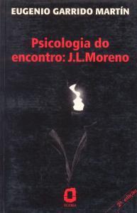 Psicologia do encontro: J. L. Moreno