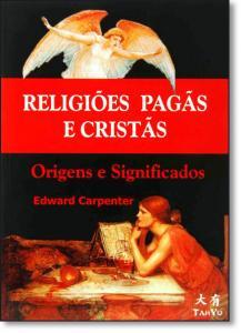 Religiões Pagãs e Cristãs: Origens e Significados