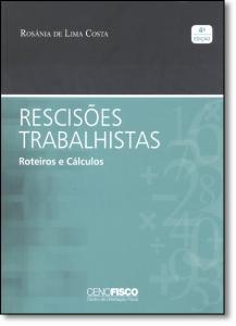 RESCISOES TRABALHISTAS ROTEIROS E CALCULOS