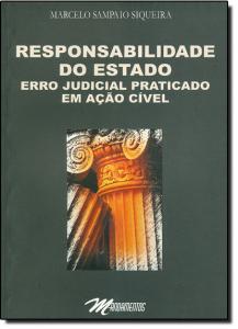 RESPONSABILIDADE DO ESTADO - ERRO JUDICIAL PRATICADO EM ACAO CIVEL