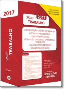 Rt Mini Código 2017: Clt, Código de Processo Civil, Constituição Federal, Legislação Trabalhista