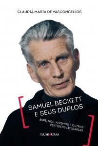Samuel Beckett E Seus Duplos: Espelhos, Abismos E Outras Vertigens Literárias Claudia Maria De Vasconcellos
