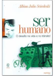 Ser Humano: O Desafio na Vida e no Transito!