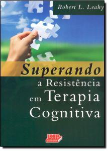 Superando a Resistência em Terapia Cognitiva
