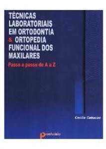 TECNICAS LABORATORIAIS EM ORTODONTIA E ORTOPEDIA FUNCIONAL DOS MAXILARES