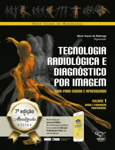 Tecnologia radiológica e diagnóstico por imagem vol. 1: guia para ensino e aprendizado