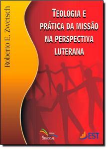 Teologia e Prática da Missão na Perspectiva